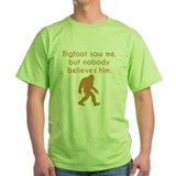 Bigfoot saw me Green T-Shirt
