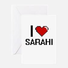 I Love Sarahi Greeting Cards