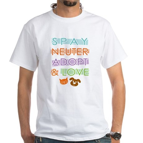 Spay Nueter Adopt Love White T-Shirt