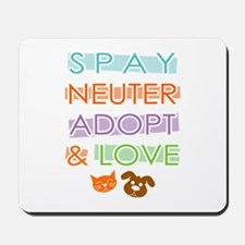 Spay Nueter Adopt Love Mousepad