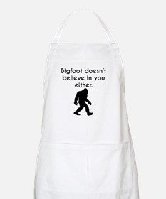 Bigfoot Doesn't Believe In You Either Apron