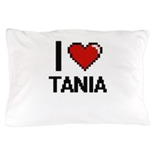 I Love Tania Pillow Case