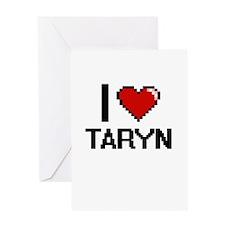 I Love Taryn Greeting Cards