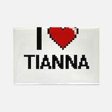 I Love Tianna Magnets