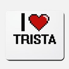 I Love Trista Mousepad