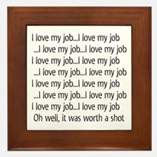 I Love My Job Framed Tile
