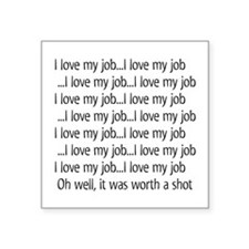 I Love My Job Sticker