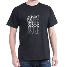 Always Be The Good T-Shirt
