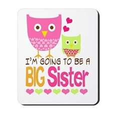 Big Sister Baby Owls I'm Going to be a B Mousepad