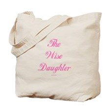 The Wise Daughter Tote Bag