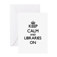 Keep Calm and Libraries ON Greeting Cards