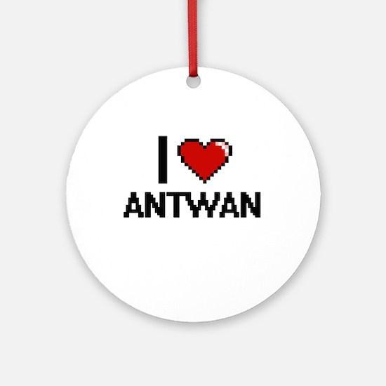 I Love Antwan Ornament (Round)
