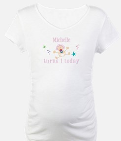 Michelle turns 1 today Shirt