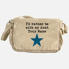 Id Rather Be With My Aunt (Custom) Messenger Bag