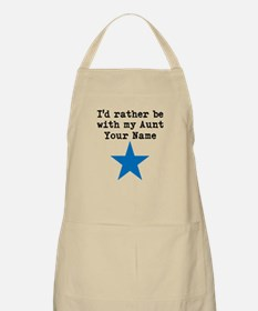 Id Rather Be With My Aunt (Custom) Apron