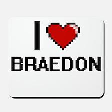 I Love Braedon Mousepad