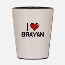 I Love Brayan Shot Glass