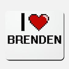 I Love Brenden Mousepad