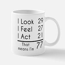 That Means Im 77 Mugs