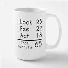 That Means Im 65 Mugs
