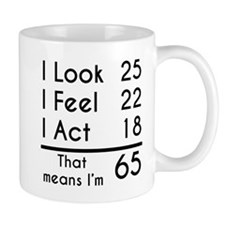 That Means Im 65 Mugs