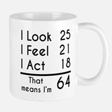 That Means Im 64 Mugs