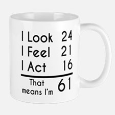 That Means Im 61 Mugs