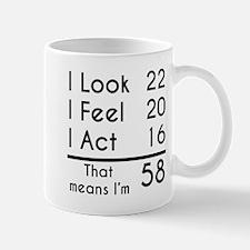 That Means Im 58 Mugs