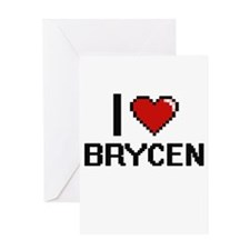 I Love Brycen Greeting Cards