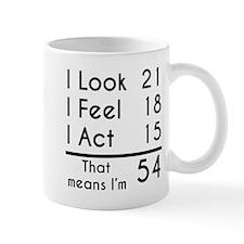 That Means Im 54 Mugs