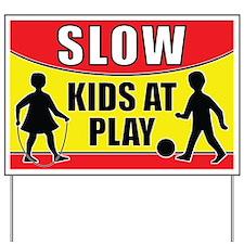 Slow Kids At Play Yard Sign