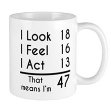 That Means Im 47 Mugs