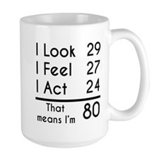 That Means Im 80 Mugs