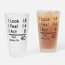 That Means Im 40 Drinking Glass