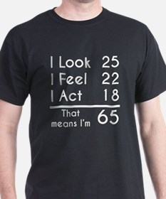 That Means Im 65 T-Shirt