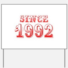 SINCE 1992-Bod red 300 Yard Sign