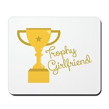 Trophy Girlfriend Mousepad