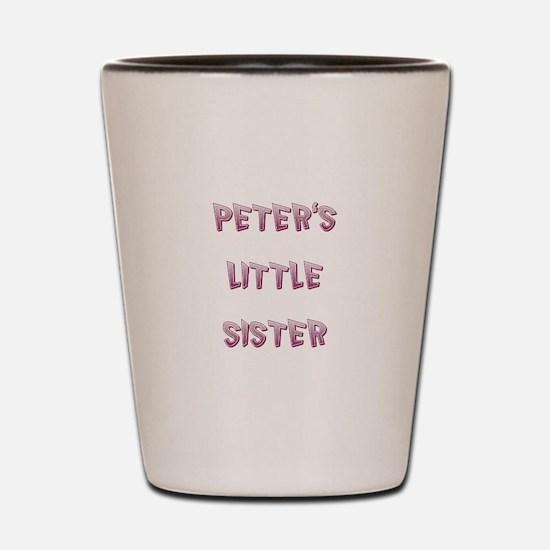 PETER'S LITTLE SISTER Shot Glass