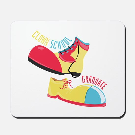 Clown School Graduate Mousepad
