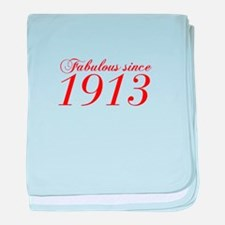 Fabulous since 1913-Cho Bod red2 300 baby blanket