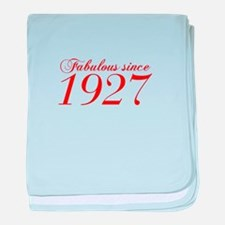 Fabulous since 1927-Cho Bod red2 300 baby blanket