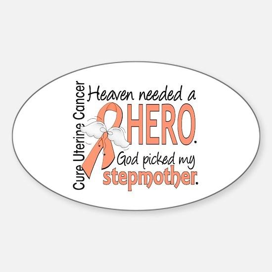 Uterine Cancer HeavenNeededHero1 Sticker (Oval)
