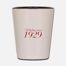 Fabulous since 1929-Cho Bod red2 300 Shot Glass