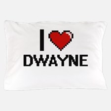 I Love Dwayne Pillow Case