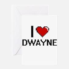 I Love Dwayne Greeting Cards