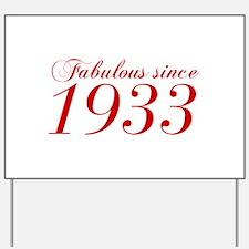 Fabulous since 1933-Cho Bod red2 300 Yard Sign