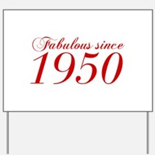 Fabulous since 1950-Cho Bod red2 300 Yard Sign