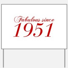 Fabulous since 1951-Cho Bod red2 300 Yard Sign