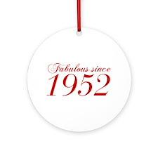 Fabulous since 1952-Cho Bod red2 300 Ornament (Rou