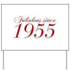Fabulous since 1955-Cho Bod red2 300 Yard Sign